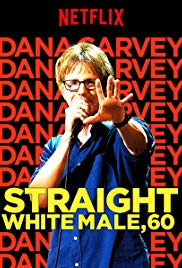 Dana Carvey: Straight White Male, 60 (2016)