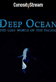 Deep Ocean: The Lost World of the Pacific (2015)
