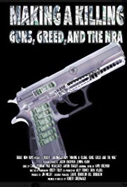 Making a Killing: Guns, Greed, and the NRA (2016)