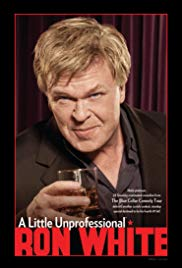 Ron White: A Little Unprofessional (2012)