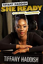 Tiffany Haddish: She Ready! From the Hood to Hollywood (2017)