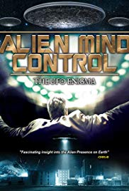 Alien Mind Control: The UFO Enigma (2015)