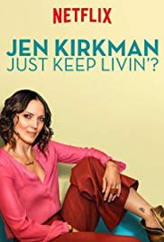 Jen Kirkman: Just Keep Livin? (2017)
