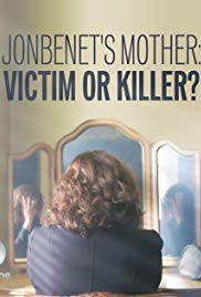 JonBenets Mother: Victim or Killer (2016)