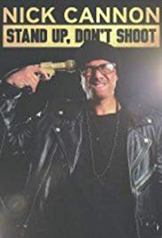Nick Cannon: Stand Up, Dont Shoot (2017)