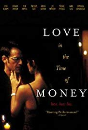 Love in the Time of Money (2002)