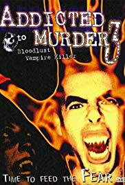 Addicted to Murder 3: Blood Lust (2000)