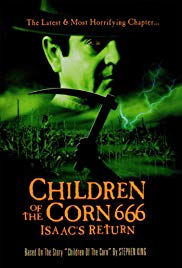Children of the Corn 666: Isaacs Return (1999)