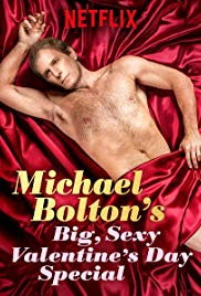 Michael Boltons Big, Sexy Valentines Day Special (2017)