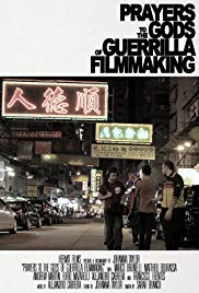 Prayers to the Gods of Guerrilla Filmmaking (2014)