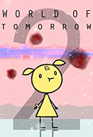 World of Tomorrow Episode Two: The Burden of Other Peoples Thoughts (2017)