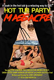 Hot Tub Party Massacre (2016)