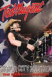Ted Nugent: Motor City Mayhem  The 6000th Show (2008)