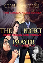 The Perfect Prayer: a Faith Based Film (2018)