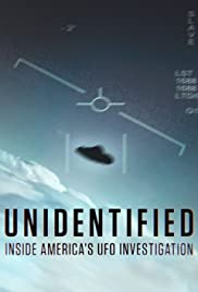 Unidentified: Inside Americas UFO Investigation (2019 )