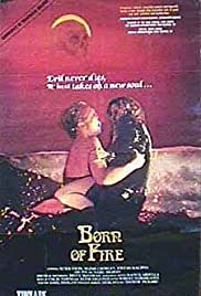 Born of Fire (1987)
