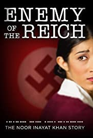 Enemy of the Reich: The Noor Inayat Khan Story (2014)