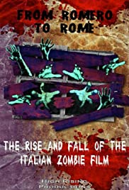 From Romero to Rome: The Rise and Fall of the Italian Zombie Movie (2012)