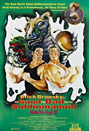 Class of Nuke Em High Part 3: The Good, the Bad and the Subhumanoid (1994)