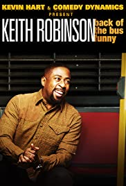 Kevin Hart Presents: Keith Robinson  Back of the Bus Funny (2014)