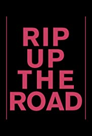 Rip Up the Road (2019)