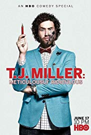 T.J. Miller: Meticulously Ridiculous (2017)