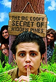 The Big Goofy Secret of Hidden Pines (2013)