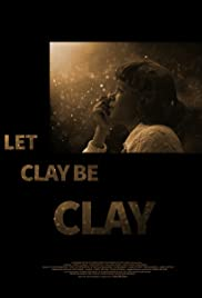 Let Clay Be Clay (2013)