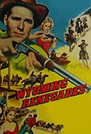 Wyoming Renegades (1955)