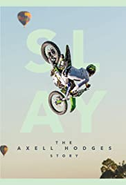 SLAY: The Axell Hodges Story (2017)