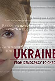 Ukraine: From Democracy to Chaos (2012)