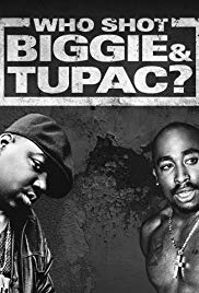 Who Shot Biggie & Tupac? (2017)