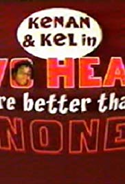 Kenan & Kel: Two Heads Are Better Than None (2000)