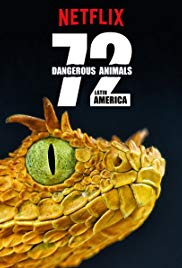 72 Dangerous Animals: Latin America (2017)