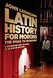 Latin History for Morons: John Leguizamos Road to Broadway (2018)
