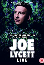 Joe Lycett: Im About to Lose Control And I Think Joe Lycett Live (2018)
