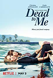 Dead to Me (2019 )
