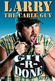 Larry the Cable Guy: GitRDone (2004)
