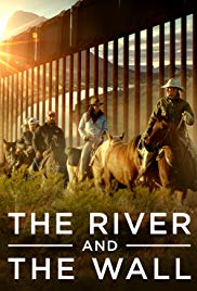 The River and the Wall (2018)