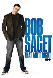 Bob Saget: That Aint Right (2007)