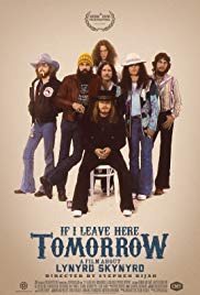 If I Leave Here Tomorrow: A Film About Lynyrd Skynyrd (2018)
