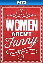 Women Arent Funny (2014)