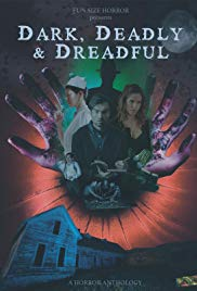 Dark, Deadly & Dreadful (2018)