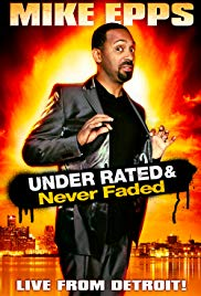 Mike Epps: Under Rated... Never Faded & XRated (2009)