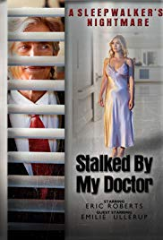 Stalked By My Doctor A slpwalkers Nightmare (2019)